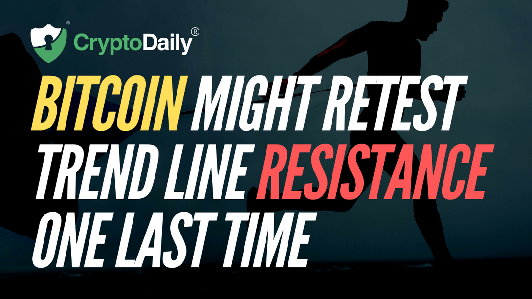 Bitcoin Might Retest Trend Line Resistance One Last Time