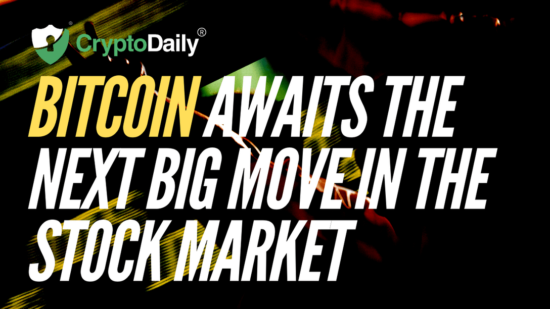 Bitcoin Awaits The Next Big Move In Stocks