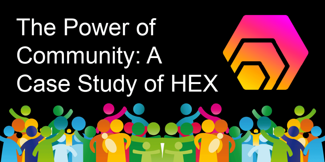 The Power of Community: A Case Study of HEX.