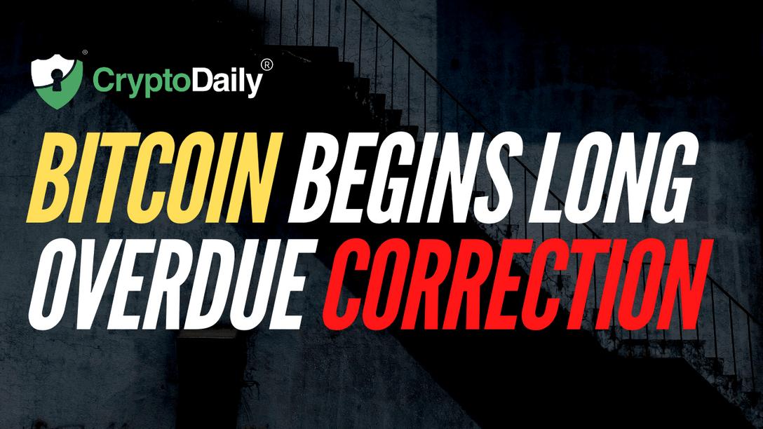Bitcoin Begins Long Overdue Correction
