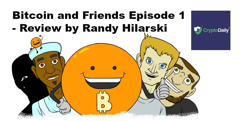 Bitcoin And Friends - Episode 1 Review