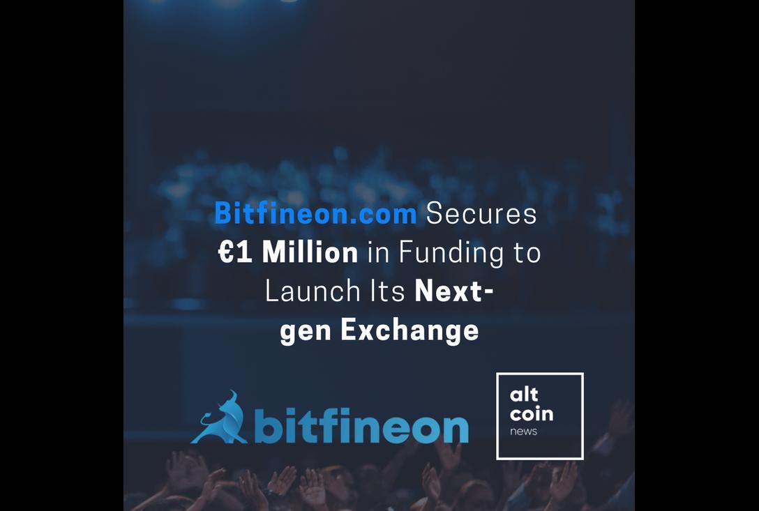 Bitfineon.com Secures €1 Million in Funding to Launch Its Next-gen Exchange (SPONSORED)