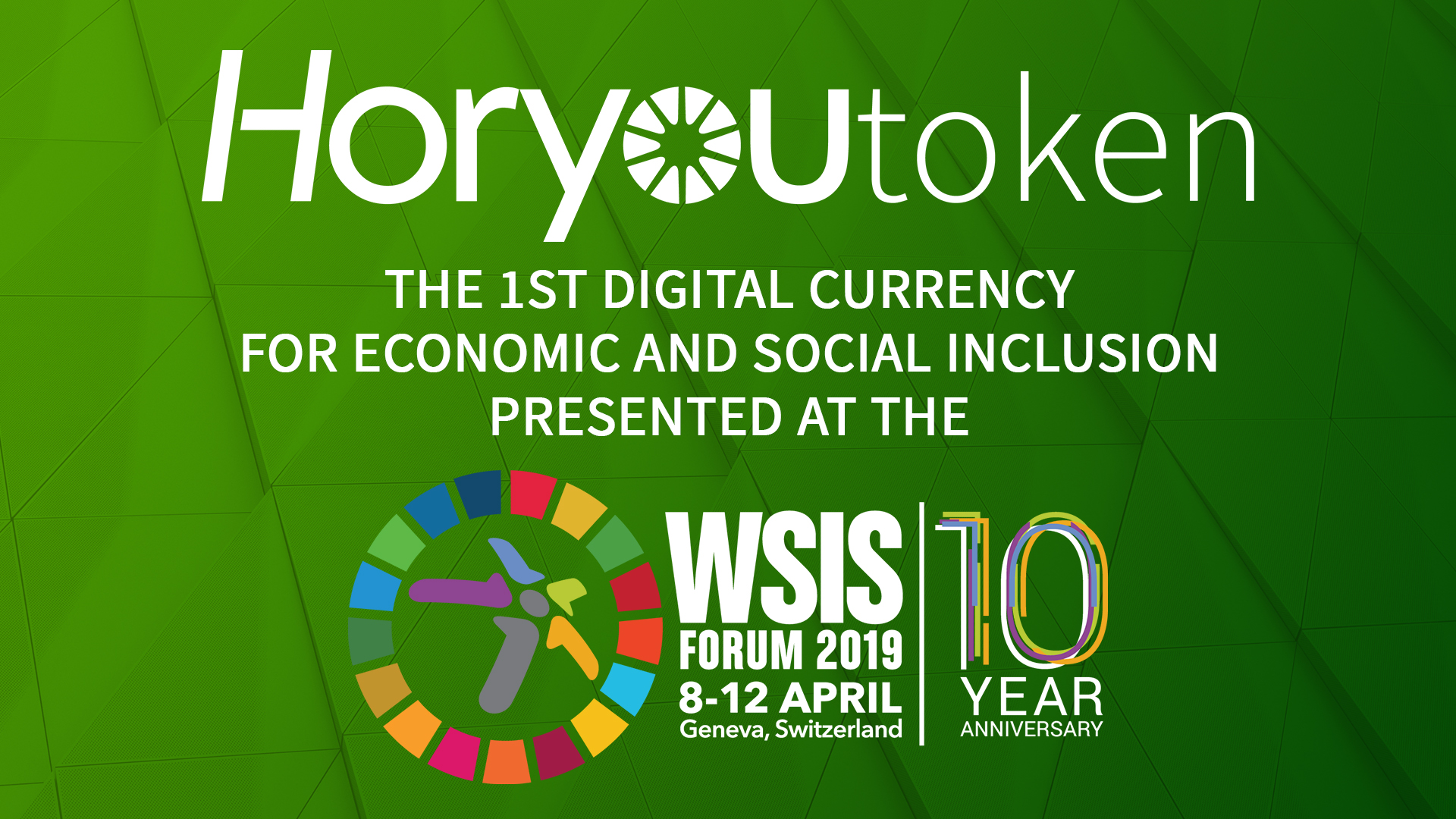 HoryouToken, the 1st Digital Currency for Economic and Social Inclusion and Advancement of the UN SDG's, was Presented at the WSIS Forum 2019