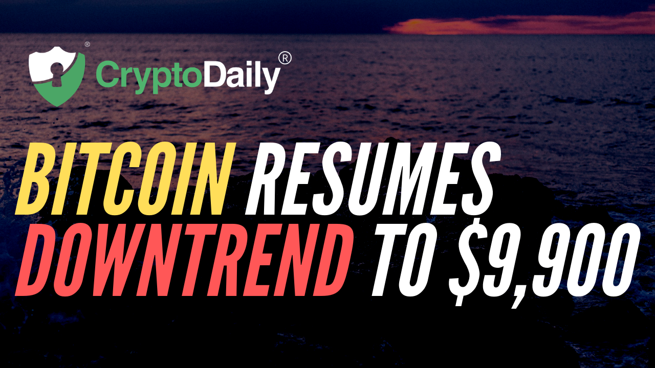 Bitcoin (BTC) Resumes Downtrend To $9,900