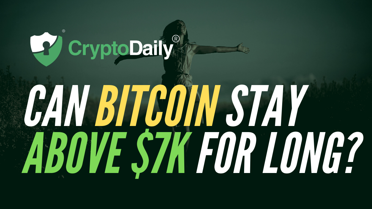 Can Bitcoin (BTC) Stay Above $7,000 For Long?